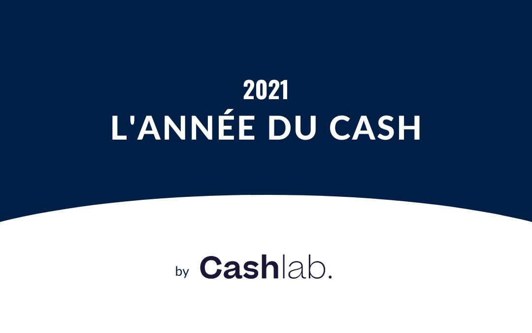 2021 Année du cash
