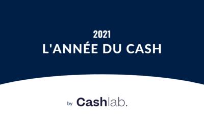 2021 : l'année du cash